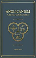 Anglicanism: A Reformed Catholic Tradition (Hardcover)