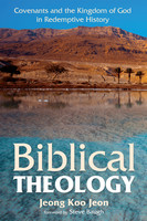 Biblical Theology: Covenants and the Kingdom of God in Redemptive History (PB)
