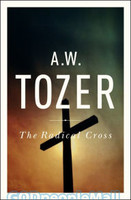 Radical Cross, the: Living the Passion of Christ (PB)
