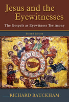 Jesus and the Eyewitnesses, 2d Ed (HB): The Gospels as Eyewitness Testimony