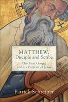 Matthew, Disciple and Scribe: The First Gospel and Its Portrait of Jesus (Paperback)