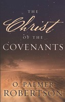Christ of the Covenants, the - 계약신학과 그리스도 원서 (Paperback)