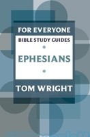 For Everyone Bible Study Guides: Ephesians (PB)