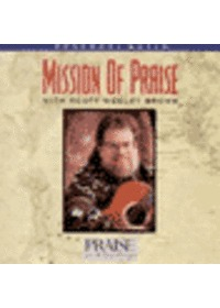 Praise & Worship - Mission of Praise with Scott Wesley Brown (CD)