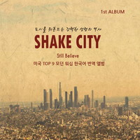 SHAKE CITY - Still Believe (CD)