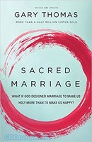 Sacred Marriage (PB): What If God Designed Marriage to Make Us Holy More Than to Make Us Happy? - 사랑과 행복, 그 이상의 결혼 이야