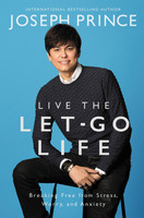 Live the Let-Go Life (HB): Breaking Free from Stress, Worry, and Anxiety