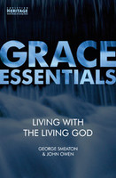 Living with the Living God (Grace Essentials) (PB)