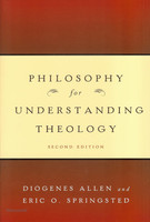 Philosophy for Understanding Theology (2nd Ed)