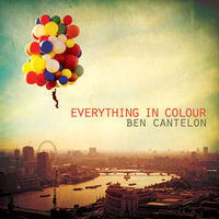 Ben Cantelon - Everything in Colour (CD)