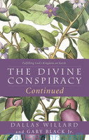 Divine Conspiracy Continued, the (PB): Fulfilling Gods Kingdom on Earth