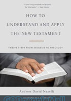 How to Understand and Apply the New Testament: Twelve Steps from Exegesis to Theology (HB)