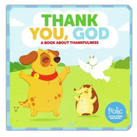 Thank You, God: Frolic First Faith (Series: Frolic First Faith / Board Book)