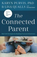Connected Parent: Real-Life Strategies for Building Trust and Attachment (소프트커버)