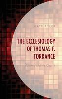 Ecclesiology of Thomas F. Torrance (양장본)
