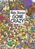 Bible Stories Gone Crazy! (HB)