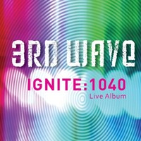 3RD WAVE - IGNITE: 1040 (CD)