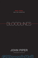 Bloodlines: Race, Cross, and the Christian (HB)