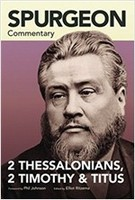 Spurgeon Commentary: 2 Thessalonians, 2 Timothy, Titus (PB)