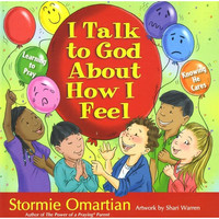 I Talk to God about How I Feel: Learning to Pray, Knowing He Cares (Hardcover)