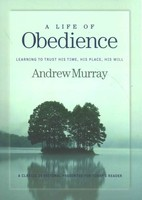 Life of Obedience: Learning to Trust His Time, His Place, His Will (Revised and Updated) (Paperback)