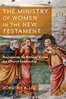 Ministry of Women in the New Testament: Reclaiming the Biblical Vision for Church Leadership (Paperback)