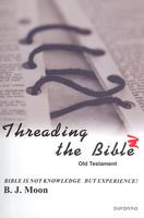 Threading the Bible Old Testament (성경의 맥을 잡아라 구약 영문판)