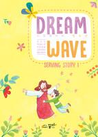 DREAM WAVE  (청소년부) - Serving Story 1 - 민수기·역대상하·마태복음·고린도후서·베드로후서