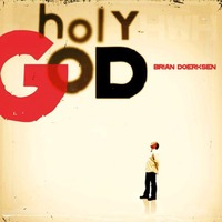 Brian Doerksen - Holy God (CD)