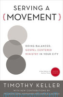 Serving a Movement (PB): Doing Balanced, Gospel-Centered Ministry in Your City