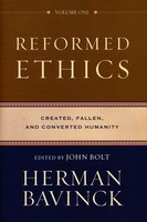 Reformed Ethics, Vol. 1: Created, Fallen, and Converted Humanity (HB)