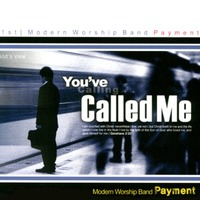 Payment - Youve Called Me (CD)