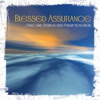 Blessed Assurance - Piano and Strings by Phillip Keveren (CD)