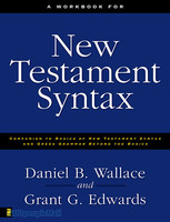 Workbook for New Testament Syntax, a: Companion to Basics of New Testament Syntax and Greek Grammar Beyond the Basics