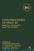 LHBOTS (JSOTSup) 540: Constructions of Space III (HB): Biblical Spatiality and the Sacred
