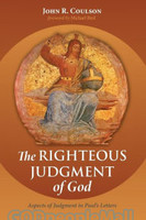 Righteous Judgment of God: Aspects of Judgment in Pauls Letters  (PB)
