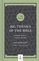 Big Themes of the Bible: Grasping the Heart of Jesuss Message (Hobbs College Library) (Hardcover)