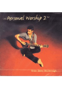 Personal Worship 2 with Dave Bilbrough (CD)