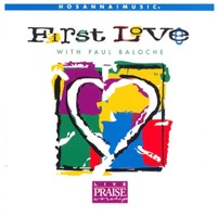Paul Baloche - FIRST LOVE (CD)