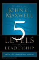 5 Levels of Leadership, the: Proven Steps to Maximize Your Potential (PB)