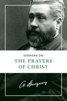 Sermons on the Prayers of Christ (PB)