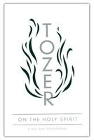 Tozer on the Holy Spirit: A 365-Day Devotional  (Paperback)
