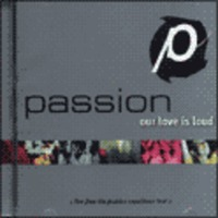 PASSION - Our Love is Loud (CD)