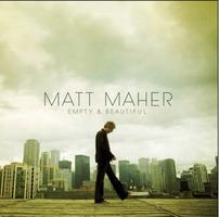 Matt Maher - Empty & Beautiful (CD)