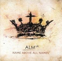 Abundant Life Church:uk - Name Above All Names (CD)