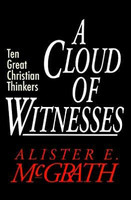Cloud of Witnesses, a: Ten Great Christian Thinkers (PB)