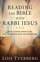 Reading the Bible with Rabbi Jesus: How a Jewish Perspective Can Transform Your Understanding (Paperback)