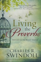 Living the Proverbs: Insights for the Daily Grind (Paperback)