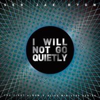 서재현 1집 - I WILL NOT GO QUIETLY (CD)