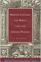 Martin Luther, the Bible, and the Jewish People, A Reader (PB)